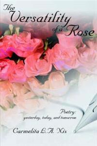 The Versatility of a Rose: Poetry: Yesterday, Today, and Tomorrow