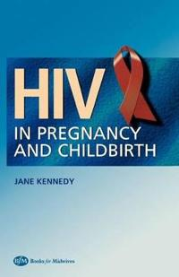 HIV in Pregnancy And Childbirth