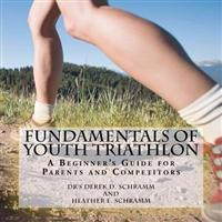 Fundamentals of Youth Triathlon: A Beginner's Guide for Parents and Competitors