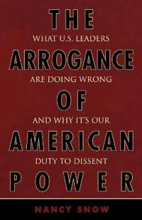 The Arrogance of American Power
