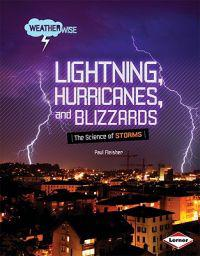 Lightning, Hurricanes, and Blizzards: The Science of Storms