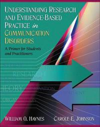 Understanding Research and Evidence-Based Practice in Communication Disorders