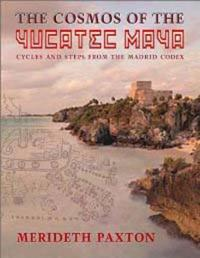 The Cosmos of the Yucatec Maya