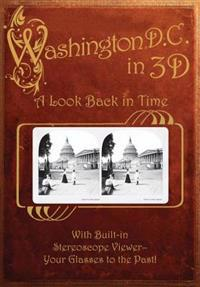Washington, D. C. 3d: a Look Back in Time