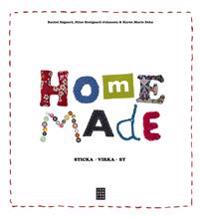 Home made : sSticka, virka, sy
