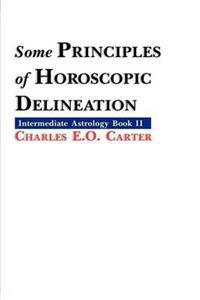 Some Principles of Horoscopic Delineation