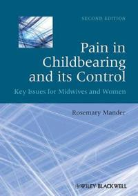 Pain in Childbearing and Its Control: Key Issues for Midwives and Women
