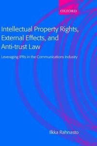 Intellectual Property Rights, External Effects and Antitrust Law