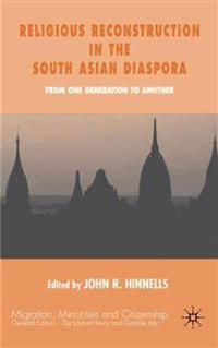 Religious Reconstruction in the South Asian Diasporas