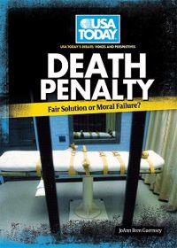 Death Penalty: Fair Solution or Moral Failure?