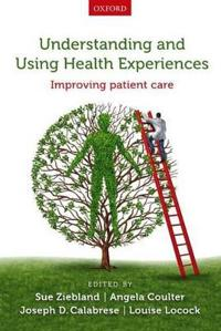 Understanding and Using Health Experiences