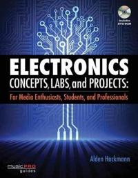 Electronics Concepts, Labs, and Projects