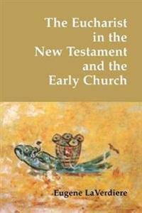The Eucharist in the New Testament and in the Early Church