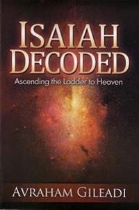 Isaiah Decoded: Ascending the Ladder to Heaven