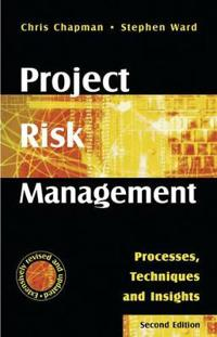 Project Risk Management: Processes, Techniques and Insights