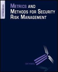 Metrics and Methods for Securty Risk Management