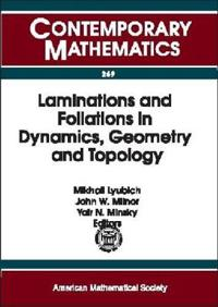 Laminations and Foliations in Dynamics, Geometry and Topology
