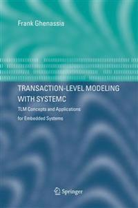 Transaction-Level Modeling with Systemc: Tlm Concepts and Applications for Embedded Systems