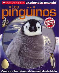 Scholastic Explora Tu Mundo: Los Pinguinos: (Spanish Language Edition of Scholastic Discover More: Penguins)