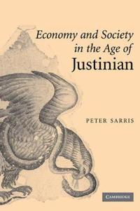 Economy and Society in the Age of Justinian