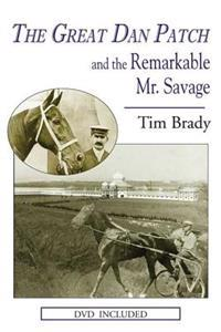 The Great Dan Patch and the Remarkable Mr. Savage [With DVD]