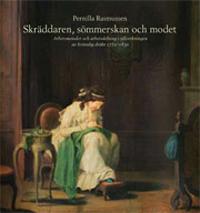 Skräddaren, sömmerskan och modet : arbetsmetoder och arbetsdelning i tillverkningen av kvinnlig dräkt 1770-1830