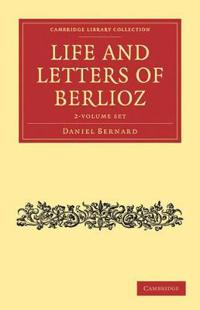 Life and Letters of Berlioz, 2 Vols