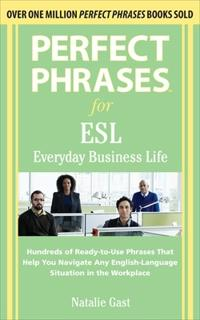 Perfect Phrases for ESL Everyday Business Life