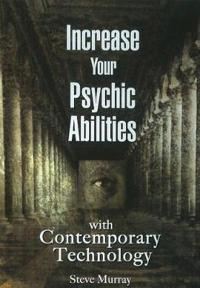Increase Your Psychic Abilities with Contemporary Technology