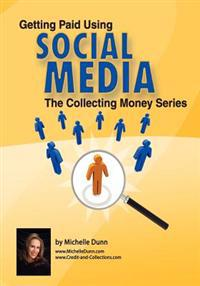 Getting Paid Using Social Media: Using Social Media in Collections