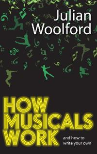 How Musicals Work And How to Write Your Own