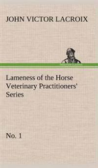 Lameness of the Horse Veterinary Practitioners' Series, No. 1