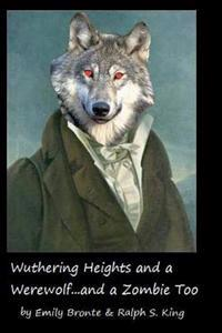 Wuthering Heights and a Werewolf...and a Zombie Too