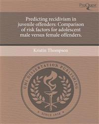 Predicting recidivism in juvenile offenders: Comparison of risk factors for adolescent male versus female offenders.
