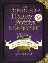 Den inofficiella Harry Potter-kokboken : från kittelkakor till Knickerbocker Glory – över 150 magiska recept för både trollkarlar och mugglare