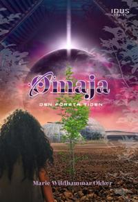 Omaja : den första tiden