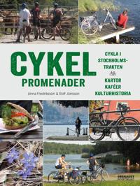 Cykelpromenader : Cykla i Stockholmstrakten – Kartor, kaféer, kulturhistori