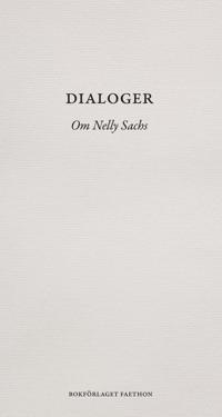 Dialoger : om Nelly Sachs