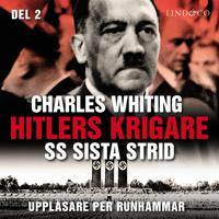 Hitlers krigare: SS sista strid – Del 2