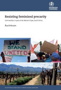 Bilde av Resisting Feminised Precarity : Farm Workers In Post-strike Western Cape, South Africa