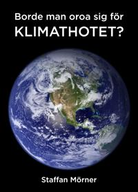 Borde man oroa sig för klimathotet?