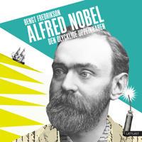Alfred Nobel – den olycklige uppfinnaren