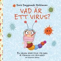 Doris Daggmask förklarar: Vad är ett virus? -´en lärorik berättelse för barn på förskola och lågstadiet