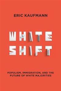 Bilde av Whiteshift: Populism, Immigration, And The Future Of White Majorities