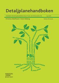 Detaljplanehandboken : handbok för detaljplanering enligt plan- och bygglagen PBL. 1 juli 2019