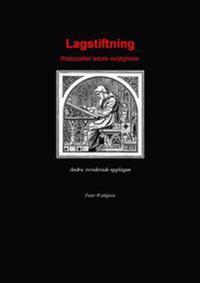Lagstiftning : rationalitet, teknik, möjligheter