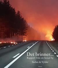 Det brinner… : rapport från en hotad by