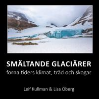 Smältande glaciärer : forna tiders klimat träd och skogar