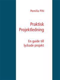 Praktisk Projektledning: En guide till lyckade projekt