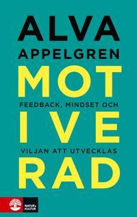 Motiverad : feedback mindset och viljan att utvecklas